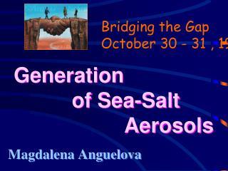 Generation            of Sea-Salt                     Aerosols