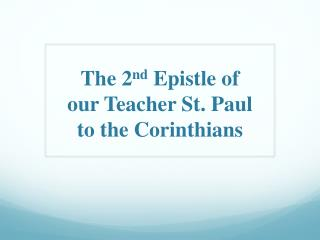 The  2 nd  Epistle  o f  our Teacher St. Paul to  t he Corinthians