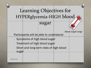 Learning Objectives for  HYPERglycemia -HIGH  blood sugar
