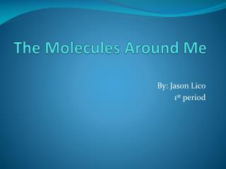 The Molecules Around Me