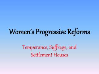 Women's Progressive Reforms