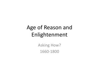 Age of Reason and  Enlightenment