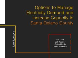 Options to  Manage Electricity Demand and Increase Capacity in  Santa Delano County