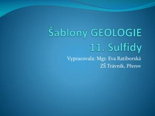 �ablony GEOLOGIE 11. Sulfidy