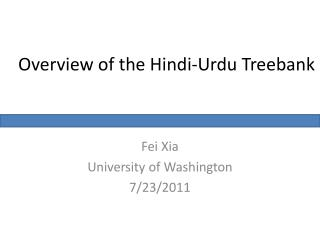 Overview of the Hindi-Urdu Treebank