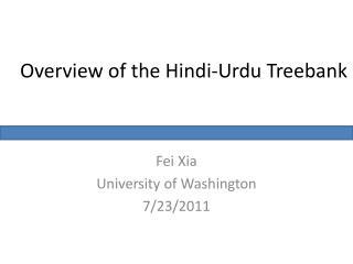 Overview of the Hindi-Urdu Treebank