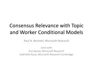 Consensus Relevance with Topic and Worker Conditional Models