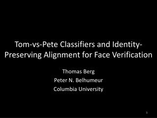 Tom- vs -Pete Classifiers and Identity-Preserving Alignment for Face Verification