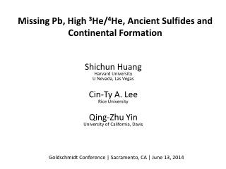 Missing Pb, High  3 He/ 4 He, Ancient Sulfides and Continental Formation