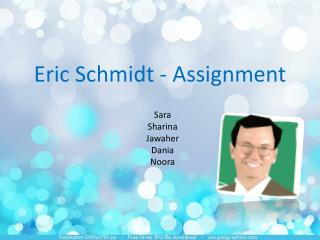 Eric Schmidt  - Assignment