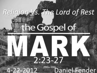 2:23-27 4-22-2012           Daniel Fender