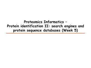 Proteomics Informatics �
