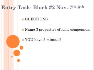Entry Task- Block  #2  Nov.  7 th -8 th