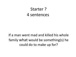 Starter ? 4 sentences