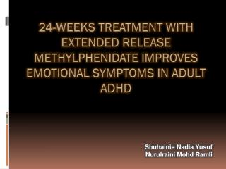 24-weeks treatment with extended release methylphenidate improves emotional symptoms in adult ADHD