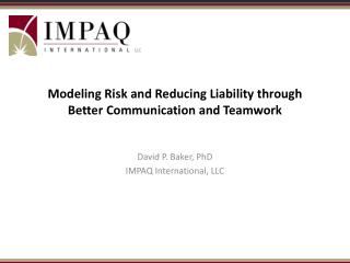 Modeling Risk and Reducing Liability through Better Communication and Teamwork