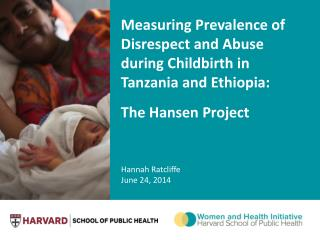 Measuring Prevalence of Disrespect and Abuse during Childbirth in Tanzania and Ethiopia: