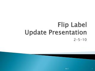 Flip Label Update Presentation