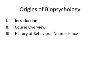 Origins of Biopsychology