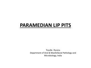 PARAMEDIAN LIP PITS