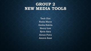 GROUP 2 New media tools