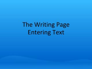 The Writing Page Entering Text