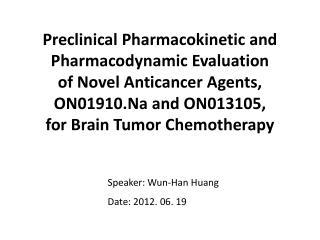 Speaker:  Wun -Han Huang Date :  2012. 06. 19