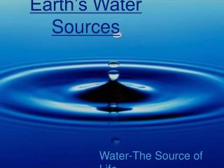 Water-The Source of Life