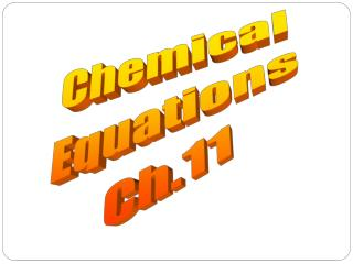 Chemical Equations Ch.11