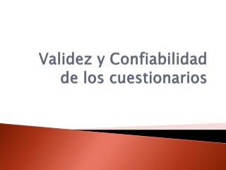 Validez y Confiabilidad de los cuestionarios