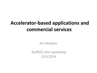 Accelerator-based applications and commercial services