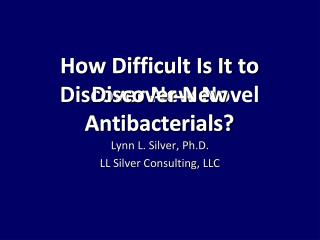 How Difficult Is It to Discover New Antibacterials?