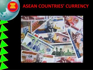 ASEAN COUNTRIES' CURRENCY