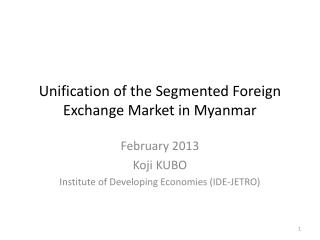 Unification of the Segmented Foreign Exchange Market in Myanmar