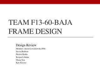 Team F13-60-Baja Frame Design