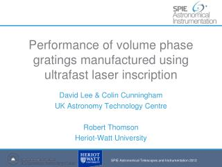 Performance of volume phase gratings manufactured using ultrafast laser inscription