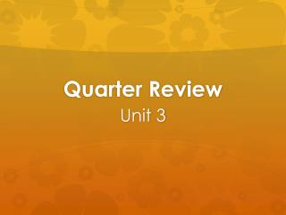 Quarter Review