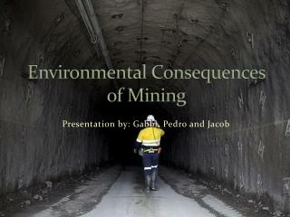 Environmental Consequences of Mining
