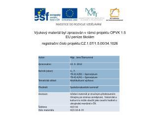 Výukový materiál  byl zpracován vrámci projektu OPVK 1.5 EU peníze školám