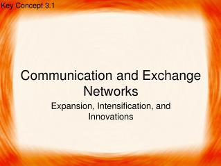 Communication and Exchange Networks