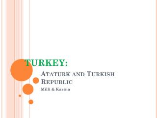 Ataturk and Turkish Republic
