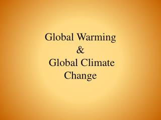 Global Warming  &  Global Climate Change