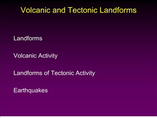 Volcanic and Tectonic Landforms