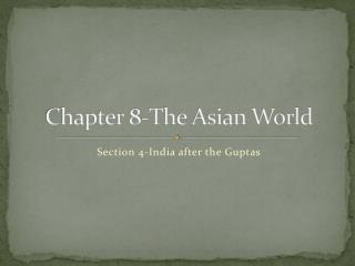 Chapter 8-The Asian World