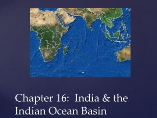 Chapter 16:  India & the Indian Ocean Basin