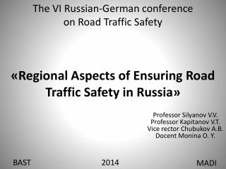 The VI Russian-German conference  on Road Traffic Safety