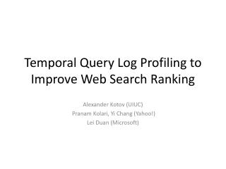 Temporal Query Log Profiling to Improve Web Search Ranking