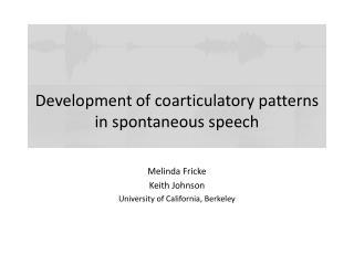 Development of coarticulatory patterns in spontaneous speech