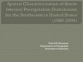 David M. Brommer Department of Geography University of Alabama