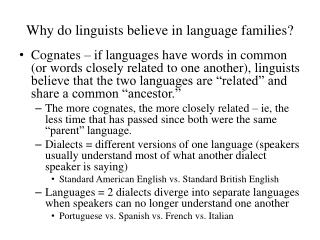 Why do linguists believe in language families?